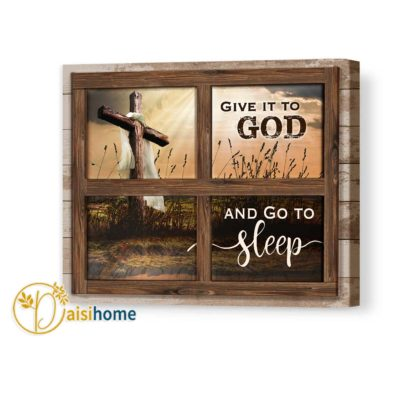 Give It To God And Go To Sleep Wall Art Canvas Cross Bedroom Decor